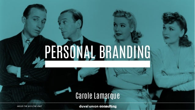 PERSONAL BRANDING Carole Lamarque MOVIE:	THE	SKY	IS	THE	LIMIT