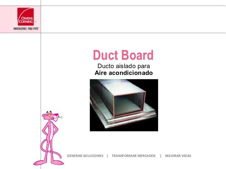 Duct Board Ducto aislado para Aire acondicionado GENERAR SOLUCIONES  |  TRANSFORMAR MERCADOS  |  MEJORAR VIDAS