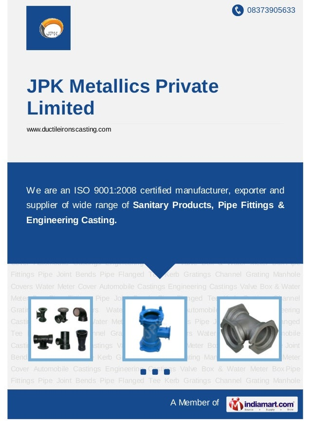 08373905633    JPK Metallics Private    Limited    www.ductileironscasting.comPipe Fittings Pipe Joint Bends Pipe Flanged ...