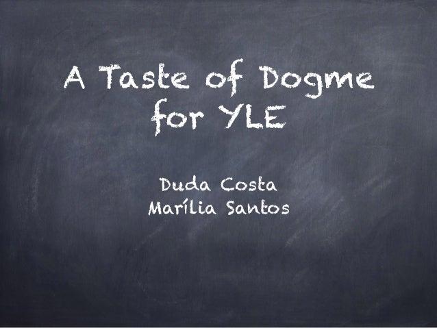A Taste of Dogme for YLE Duda Costa Marília Santos