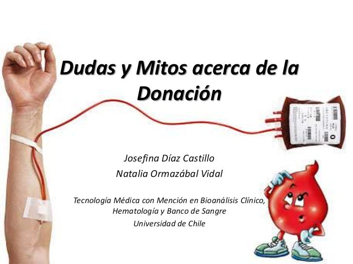 Dudas y Mitos acerca de la        Donación             Josefina Díaz Castillo            Natalia Ormazábal Vidal Tecnologí...