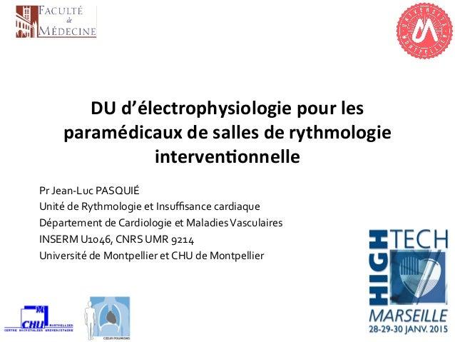 DU  d'électrophysiologie  pour  les   paramédicaux  de  salles  de  rythmologie   interven9onnelle   ...