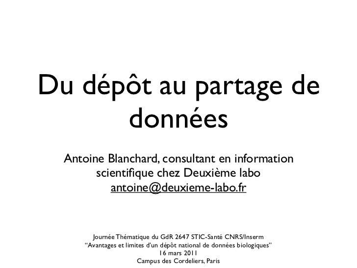 Du dépôt au partage de      données  Antoine Blanchard, consultant en information        scientifique chez Deuxième labo   ...