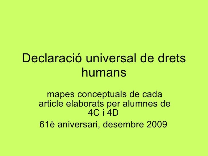 Declaració universal de drets humans mapes conceptuals de cada article elaborats per alumnes de 4C i 4D  61è aniversari, d...