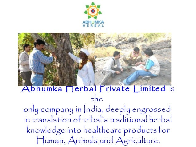 Abhumka Herbal Private Limited is                     theonly company in India, deeply engrossedin translation of tribal's...