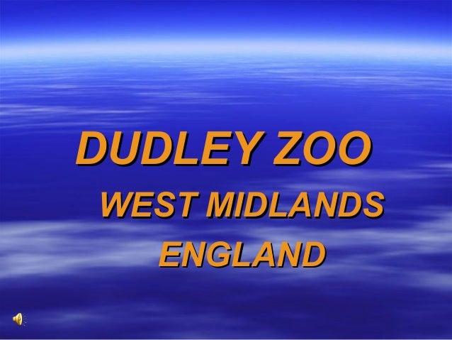 WEST MIDLANDSWEST MIDLANDS ENGLANDENGLAND DUDLEY ZOODUDLEY ZOO