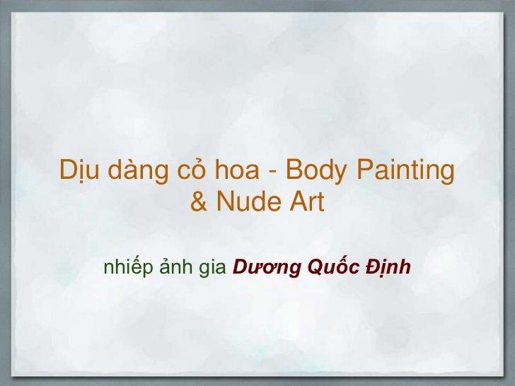Dịu dàng cỏ hoa - Body Painting & Nude Art  nhiếp ảnh gia Dương Quốc Định