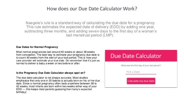 Due date calculator using hookup scan