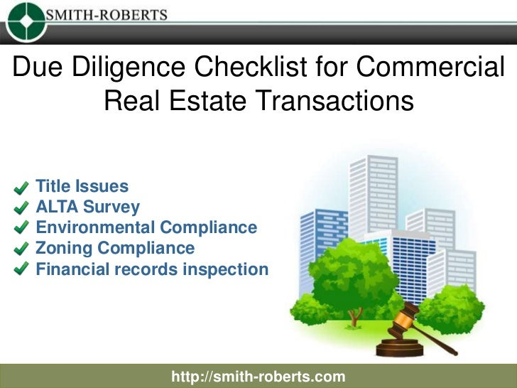 Due Diligence Checklist for Commercial       Real Estate Transactions Title Issues ALTA Survey Environmental Compliance Zo...