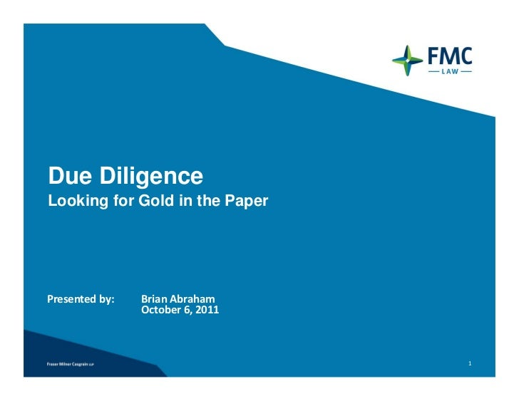 Due DiligenceLooking for Gold in the PaperPresented by:   Brian Abraham                October 6, 2011                    ...