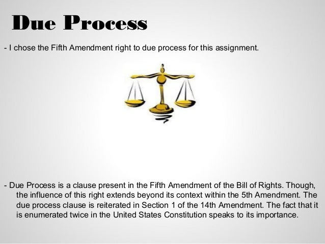 a definition of the due process in the united states The fifth amendment of the united states bill of rights granted due process to the actions of the federal government it was not until the passing of the fourteenth amendment that the idea applied to the states themselves.