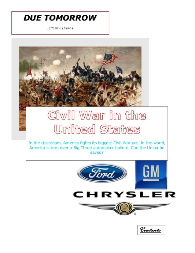 DUE TOMORROWDUE TOMORROW 12/12/08 – 12/19/08 Civil War in the United States In the classroom, America fights its biggest C...