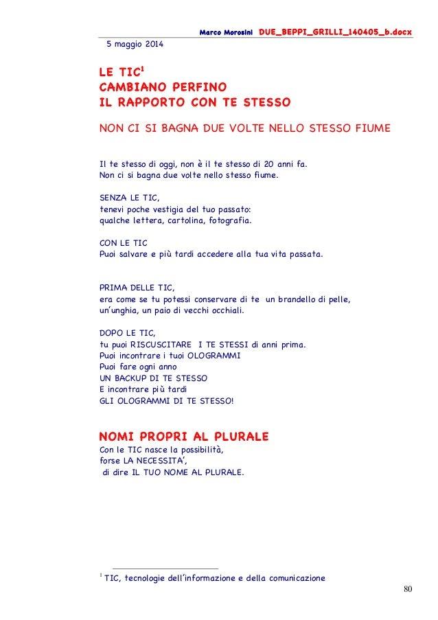 Marco Morosini DUE_BEPPI_GRILLI_140405_b.docx 80 5 maggio 2014 LE TIC1 CAMBIANO PERFINO IL RAPPORTO CON TE STESSO NON CI S...