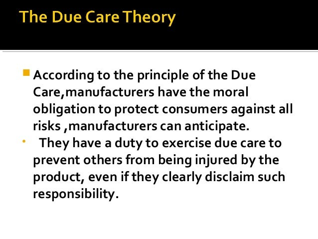 due care theory The social costs view of the manufacturer's duties business ethics business management business human resource management the due care theory the social.