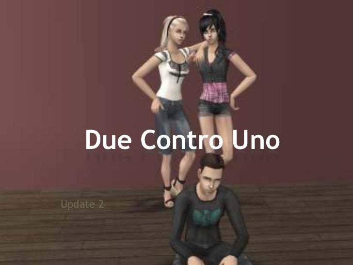 Update 2<br />DueControUno<br />