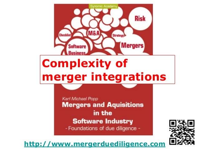 http://www.mergerduediligence.com Complexity of merger integrations