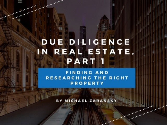 Due Diligence in Real Estate, Part 1: Finding and Researching the Right Property