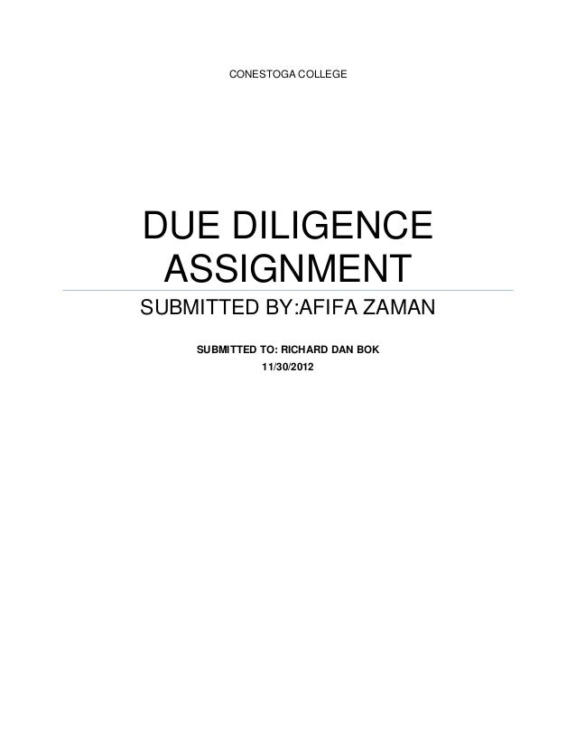 CONESTOGA COLLEGEDUE DILIGENCE ASSIGNMENTSUBMITTED BY:AFIFA ZAMAN    SUBMITTED TO: RICHARD DAN BOK              11/30/2012