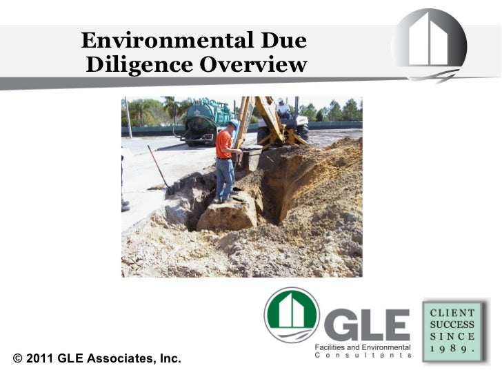 Environmental Due  Diligence Overview ©  2011 GLE Associates, Inc.