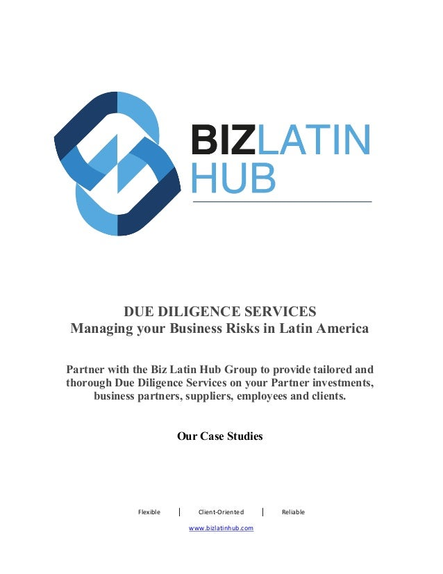 Flexible										│										Client-Oriented										│										Reliable	 www.bizlatinhub.com	 	 	 	 	 DUE DILIGENCE SERV...
