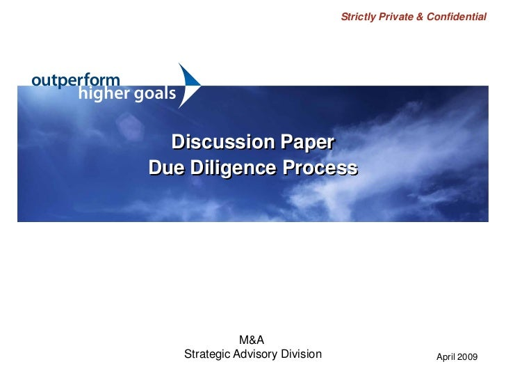 Strictly Private & Confidential  Discussion PaperDue Diligence Process              M&A   Strategic Advisory Division     ...