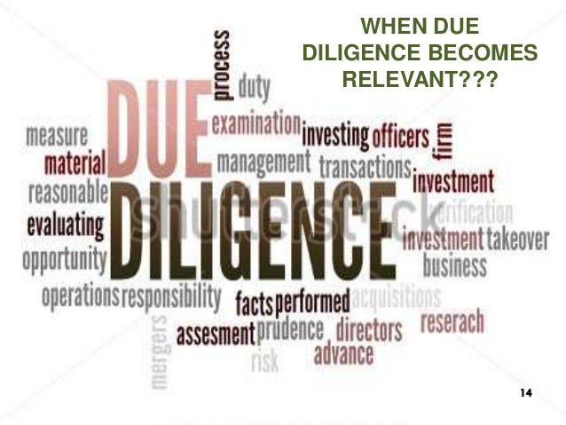 WHEN DUE DILIGENCE BECOMES RELEVANT??? 14