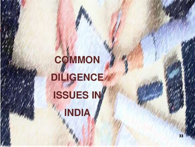 COMMON DILIGENCE ISSUES IN INDIA 33