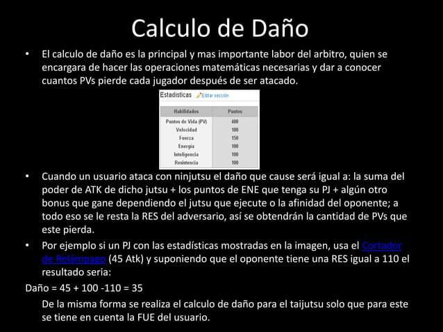 Calculo de Daño•   El calculo de daño es la principal y mas importante labor del arbitro, quien se    encargara de hacer l...
