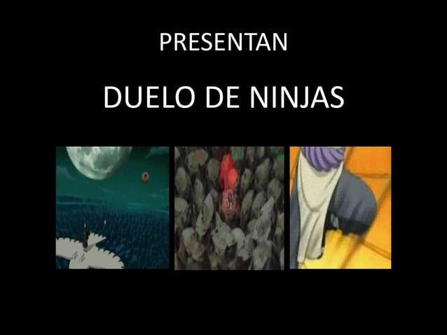 PRESENTANDUELO DE NINJAS