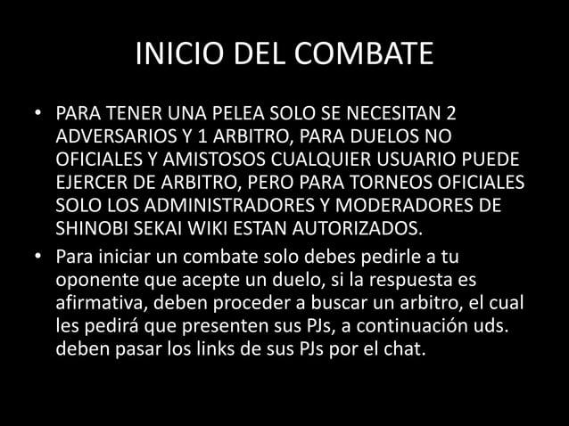 INICIO DEL COMBATE• PARA TENER UNA PELEA SOLO SE NECESITAN 2  ADVERSARIOS Y 1 ARBITRO, PARA DUELOS NO  OFICIALES Y AMISTOS...