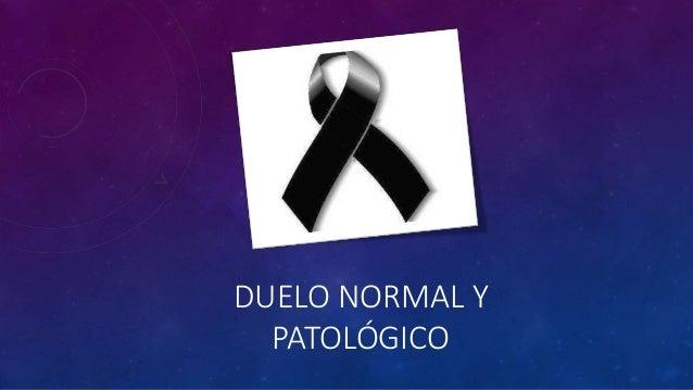 DUELO NORMAL Y PATOLÓGICO