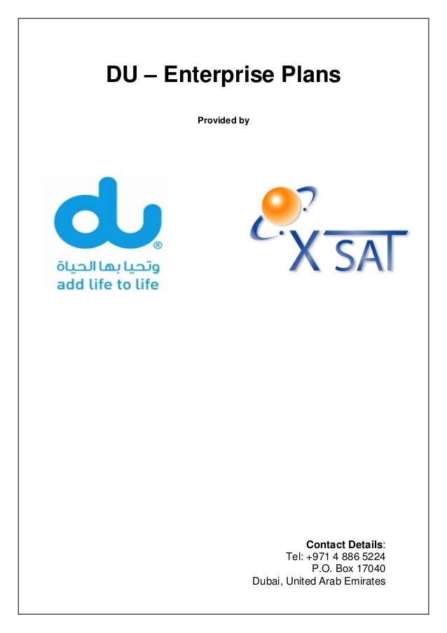 DU – Enterprise Plans Provided by Contact Details: Tel: +971 4 886 5224 P.O. Box 17040 Dubai, United Arab Emirates