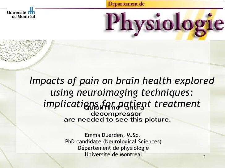 Impacts of pain on brain health explored using neuroimaging techniques: implications for patient treatment Emma Duerden, M...