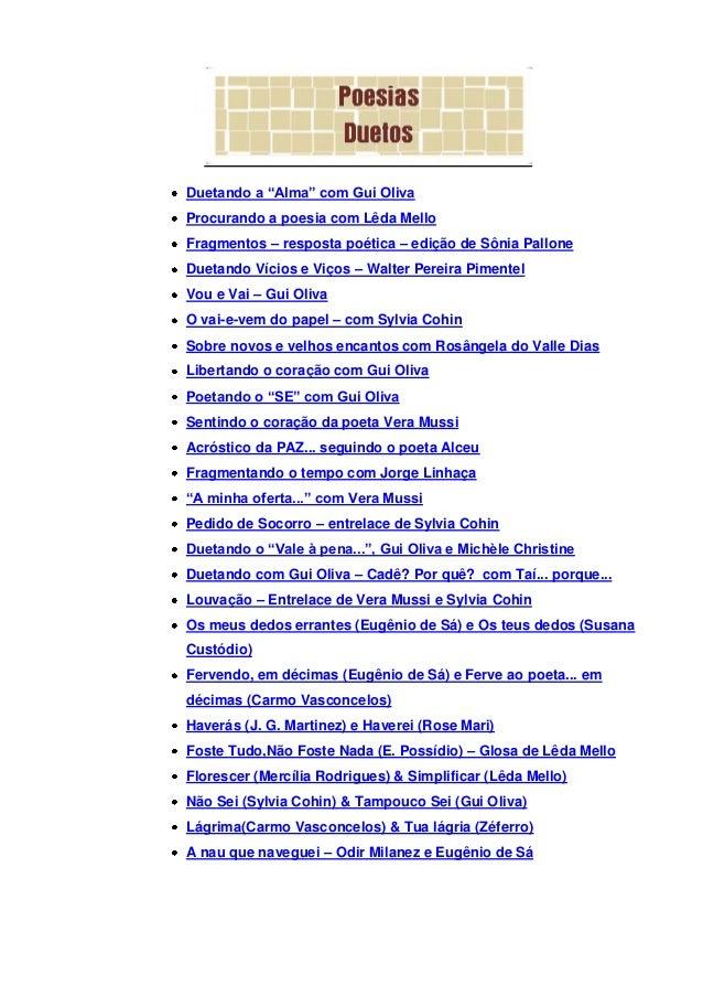 """Duetando a """"Alma"""" com Gui Oliva Procurando a poesia com Lêda Mello Fragmentos – resposta poética – edição de Sônia Pallone..."""
