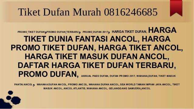 0816246685 Tour Dufan Murah