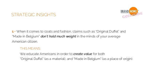 """STRATEGIC INSIGHTS 1 • When it comes to coats and fashion, claims such as """"Original Duffel"""" and """"Made in Belgium"""" don't hol..."""