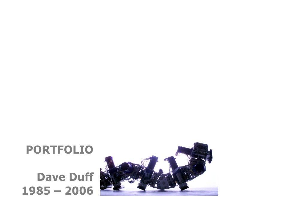 PORTFOLIO    Dave Duff 1985 – 2006
