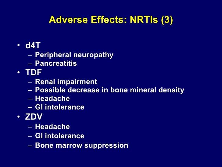Adverse Effects: NRTIs (3) <ul><li>d4T   </li></ul><ul><ul><li>Peripheral neuropathy </li></ul></ul><ul><ul><li>Pancreatit...