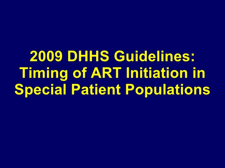 2009 DHHS Guidelines: Timing of ART Initiation in Special Patient Populations