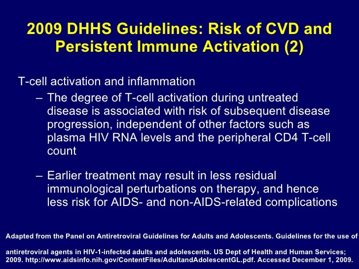 2009 DHHS Guidelines: Risk of CVD and Persistent Immune Activation (2) <ul><li>T-cell activation and inflammation </li></u...