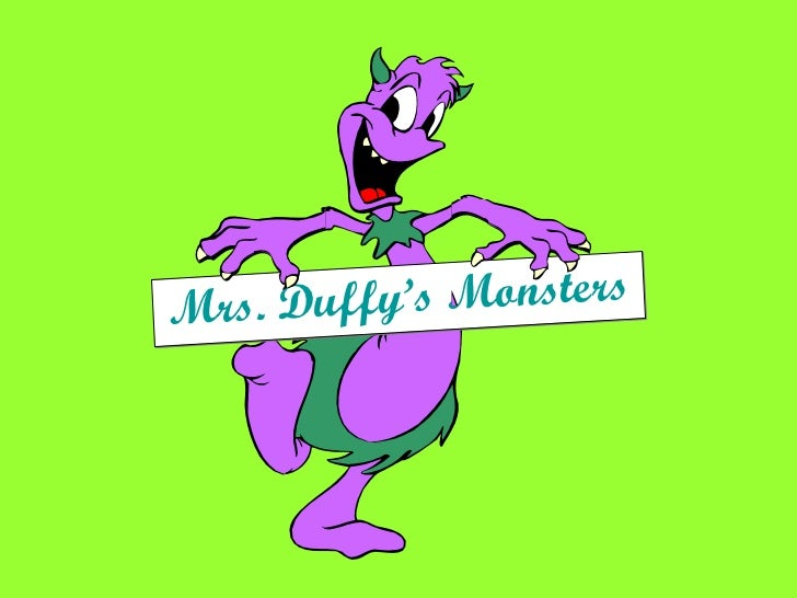 Mrs. Duffy's Monsters