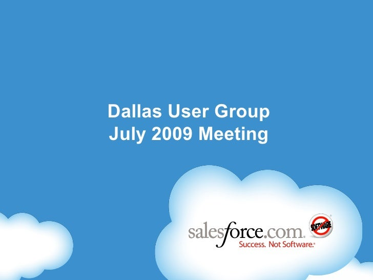 CRM Success In The Cloud Dallas User Group July 2009 Meeting