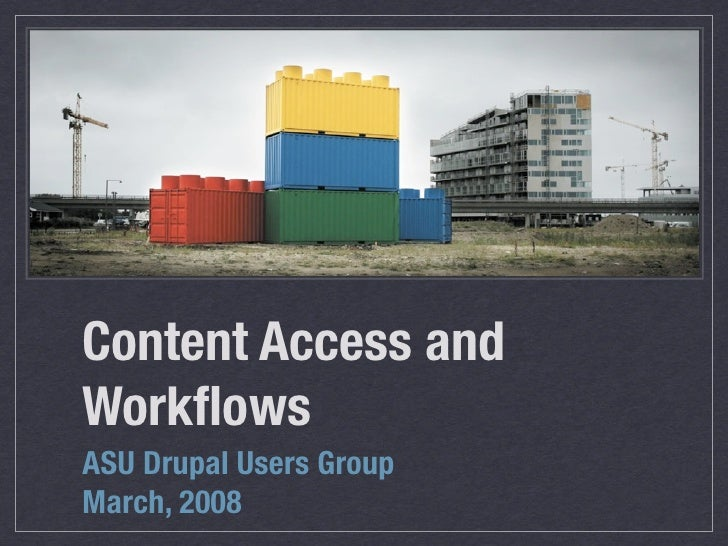 ASU DUG Content Access Control and Workflow