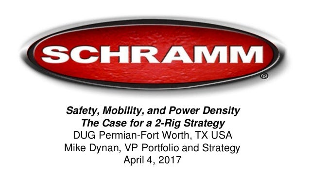 Safety, Mobility, and Power Density The Case for a 2-Rig Strategy DUG Permian-Fort Worth, TX USA Mike Dynan, VP Portfolio ...