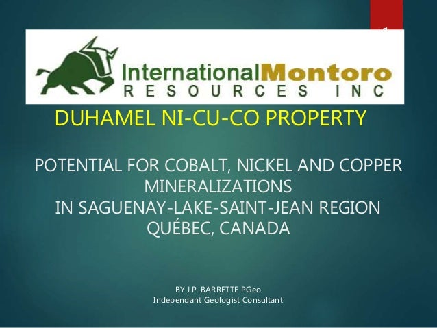 POTENTIAL FOR COBALT, NICKEL AND COPPER MINERALIZATIONS IN SAGUENAY-LAKE-SAINT-JEAN REGION QUÉBEC, CANADA DUHAMEL NI-CU-CO...