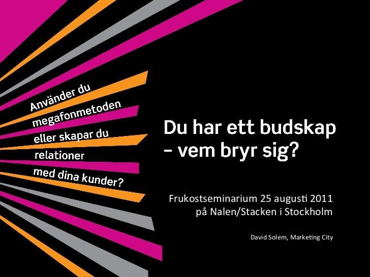 Frukostseminarium 25 augus1 2011       på Nalen/Stacken i Stockholm                                     ...