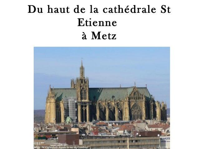 Du haut de la cathédrale St Etienne à Metz