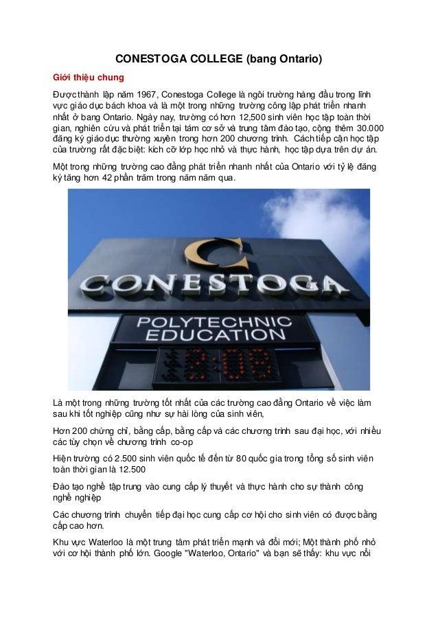 CONESTOGA COLLEGE (bang Ontario) Giới thiệu chung Được thành lập năm 1967, Conestoga College là ngôi trường hàng đầu trong...