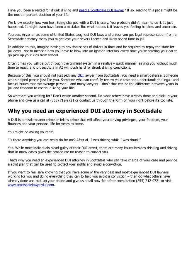 Have you been arrested for drunk driving and need a Scottsdale DUI lawyer? If so, reading this page might be the most impo...