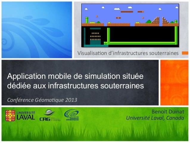 Visualisa'on  d'infrastructures  souterraines    Application mobile de simulation située dédiée aux infrastructures ...